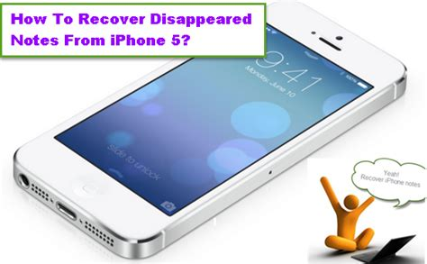 my notes on my iphone disappeared how to recover disappeared notes from iphone 5