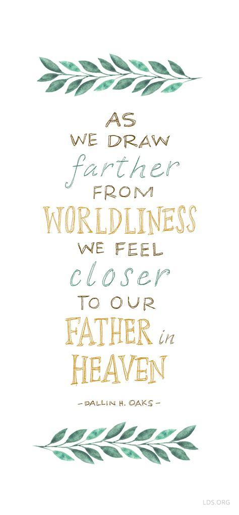 draw   worldliness  feel closer