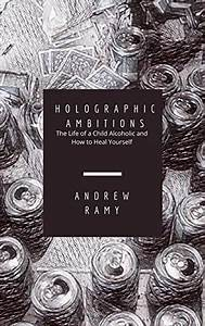 Download Pdf  Epub  Holographic Ambitions By Andrew Ramy Ebook Download  Holographic Ambitions