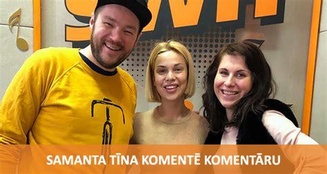 Komentē Komentāru - Samanta Tīna | Radio SWH
