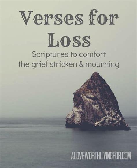 bible verses for comfort verses for loss scriptures to comfort the grief stricken