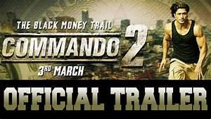 Commando 2 (2017) - Trailer - Vidyut Jamwal, Esha Gupta ...