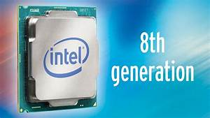 Intel Coffee Lake News: Release Date & Specifications - PC ...