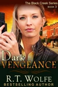 Dark Vengeance (black Creek, #3) By Rt Wolfe — Reviews
