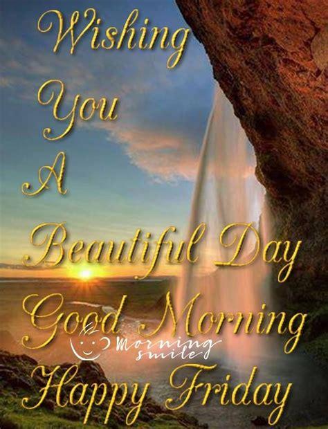 wishing   beautiful day good morning happy friday