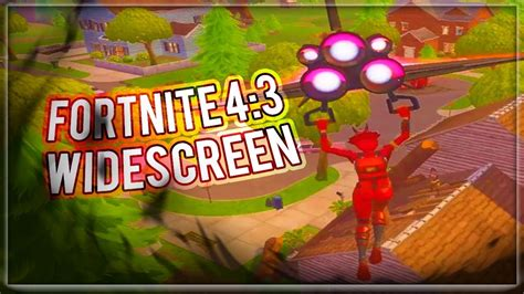 play fortnite   stretchedwidescreen