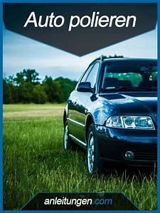 Auto Selber Polieren : auto polieren um einem auto nach der reinigung einen ~ Kayakingforconservation.com Haus und Dekorationen