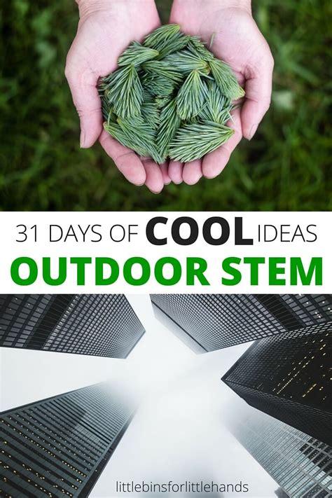 days  outdoor stem activities  kids
