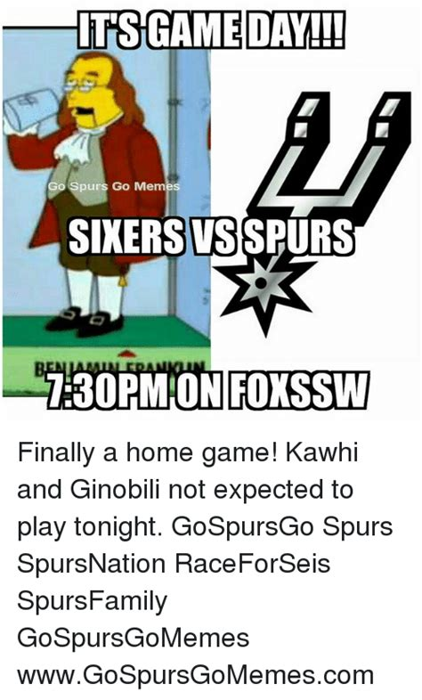 Game Day Meme - its game day o spurs go memes sixers vsspurs 730pm on