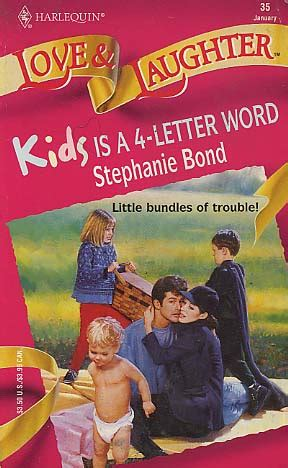 Kids Is A 4 Letter Word By Stephanie Bond Fictiondb
