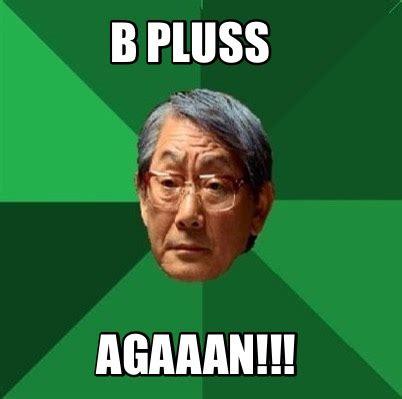 Meme Org - meme creator b pluss agaaan meme generator at memecreator org