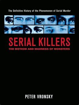 serial killers  method  madness  monsters
