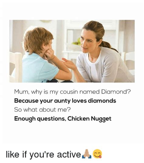 Mum Why Is My Cousin Named Diamond? Because Your Aunty