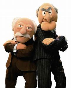 One thing is certain Statler and Waldorf think everyone ...