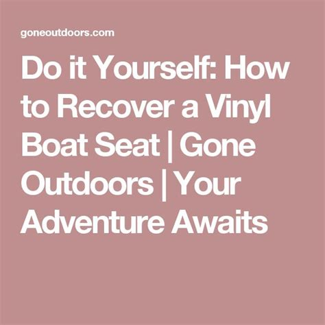 How To Recover Boat Seats by Best 25 Boat Seats Ideas Only On Pinterest Pontoon Boat