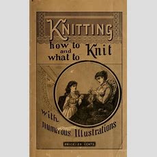 Knitting  How To Knit And What To Knit  1800s Victorian Knitting Patterns This One