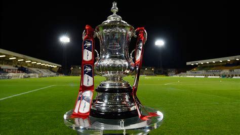 FA Cup Fourth Round Draw (Full Fixtures)   Naija News