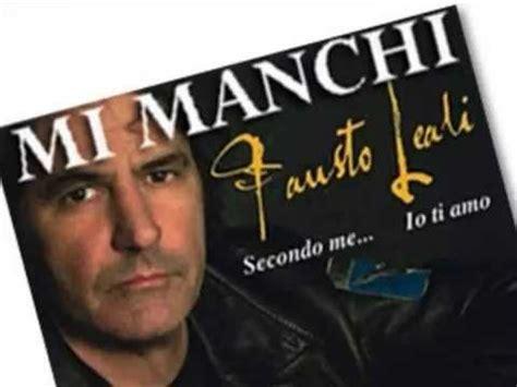 Fausto Leali Mi Manchi Testo by Mi Manchi Fausto Leali Testo E Cantabimbo