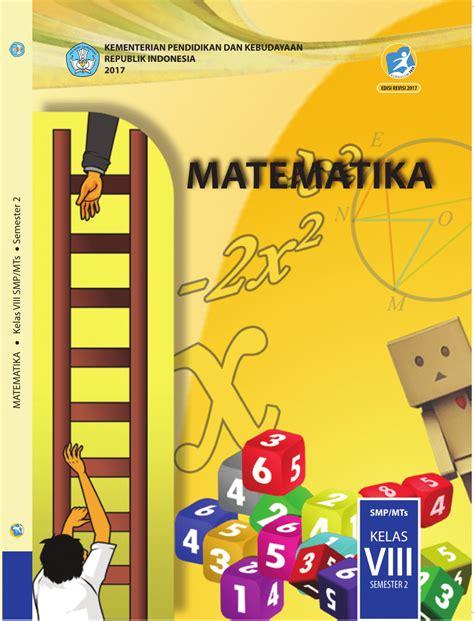 Keduanya telah tersedia dalam format pdf dan dapat diunduh secara gratis untuk dipergunakan baik oleh sekolah dasar maupun madrasah. Lks Matematika Kelas 8 Semester 2 - Dunia Sekolah ID
