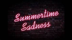 Summertime Sadness - Wit & Delight