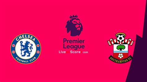 Chelsea vs Southampton Preview and Prediction Live stream ...