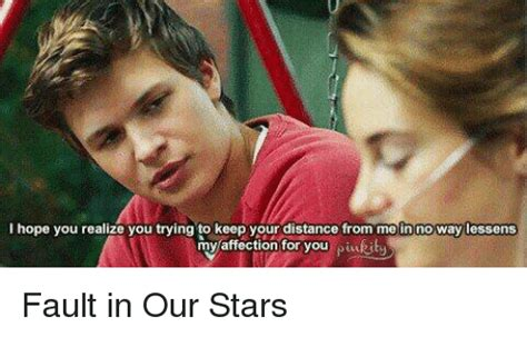 Fault In Our Stars Meme - 25 best memes about keep your distance from me keep your distance from me memes