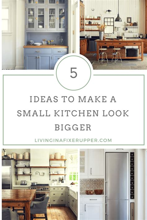 how to make a small kitchen look bigger make a small kitchen look bigger 5 design ideas living in a fixer upper