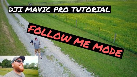 dji mavic pro tutorial follow  mode  mode