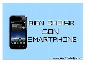 Choisir Son Smartphone : comment choisir son smartphone android ~ Maxctalentgroup.com Avis de Voitures