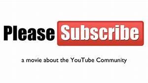 """Please Subscribe"" - A YouTube Documentary by Dan Dobi ..."