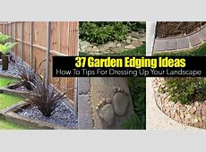 37 Garden Edging Ideas How To Ways For Dressing Up Your