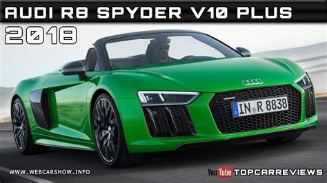 2018 Audi R8 Spyder V10 Plus Review Rendered Price Specs