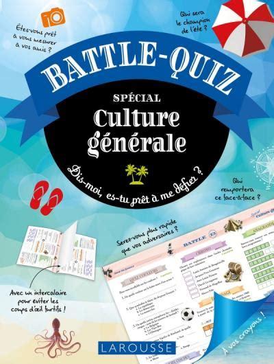 battle quiz culture generale editions larousse