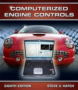 Computerized Engine Controls    Edition 8 By Steve V  Hatch