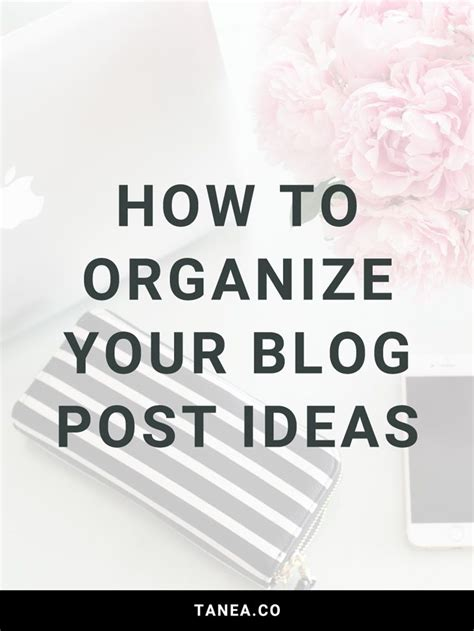 How to organize your blog post ideas   Blog, Blog posts ...