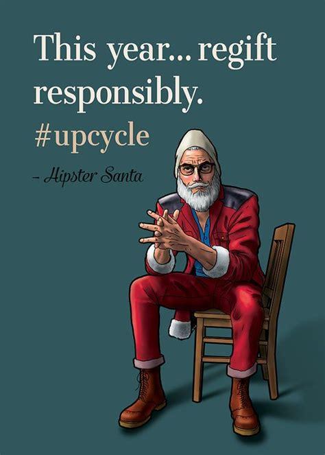 year regift responsibly hipster santa  candidcaleb