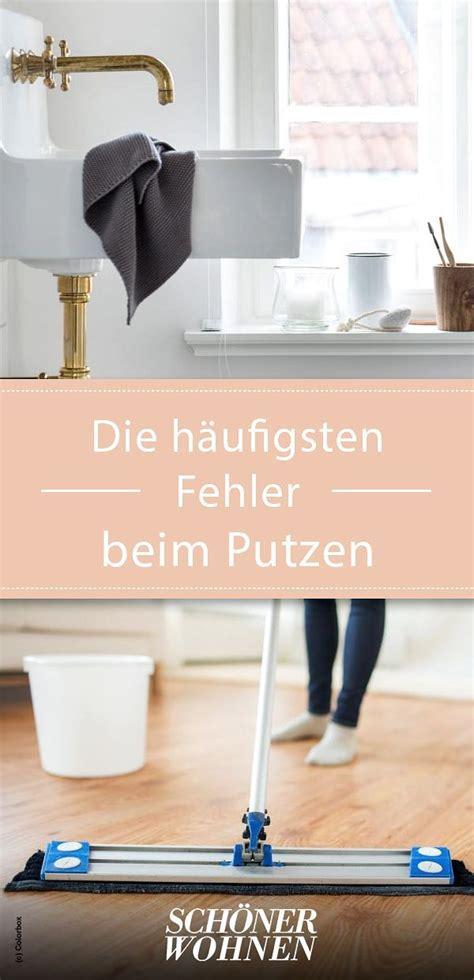 Wie Oft Putzt Ihr Eure Wohnung by Aufr 228 Umen Und Putzen Vermeiden Sie Diese Fehler