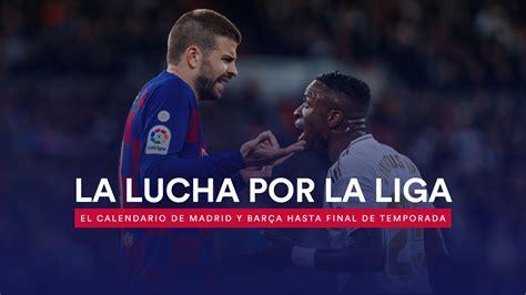 La Liga Santander 2020/21: El calendario de Madrid y Barça ...