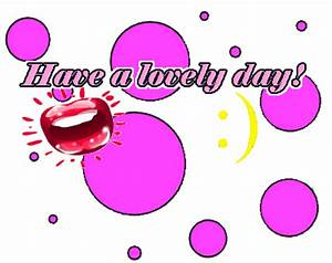 Smile will save the day: Animated gifs of have a great day