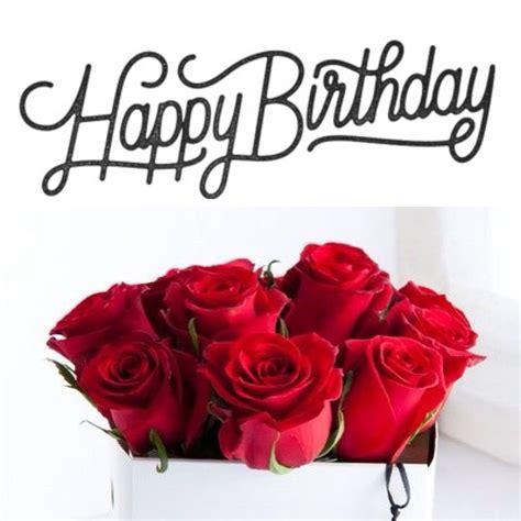 Happy Birthday Roses Happy Birthday Happy Birthday Pinterest Happy