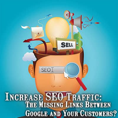 Increase Seo by Increase Seo Traffic The Missing Links Between And