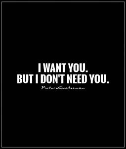 I Want You Quotes | I Want You Sayings | I Want You ...