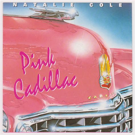 Lyrics To Pink Cadillac by Bruce Springsteen Collection Natalie Cole Pink Cadillac