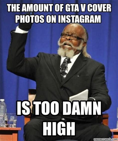 Damn Memes - the amount of gtav cover photos on instagram is too damn high