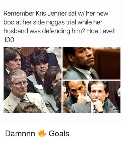 Damnnn Meme - remember kris jenner sat w her new boo at her side niggas trial while her husband was defending