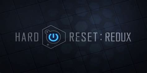 50 Games Like Hard Reset Redux for Mac IPhone XR: How to Hard Reset in 3 Easy Steps