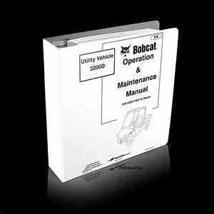 Bobcat 2200 D Utility Utv Operation  U0026 Maintenance Manual