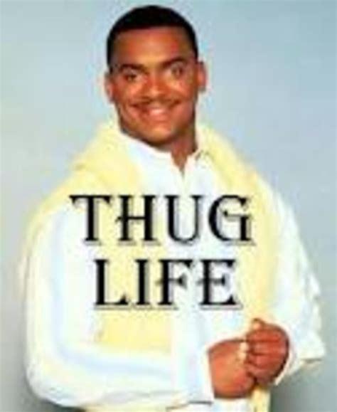 Carlton Meme - i didn t choose the thug life the thug life chose me know your meme