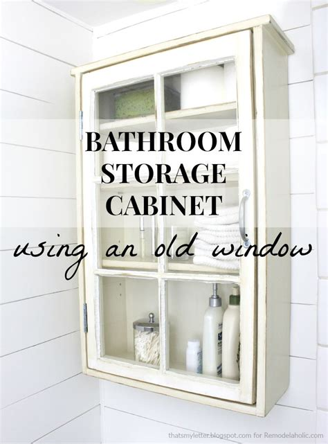 How To Make Storage In A Small Bathroom by Remodelaholic Bathroom Storage Cabinet Using An Window