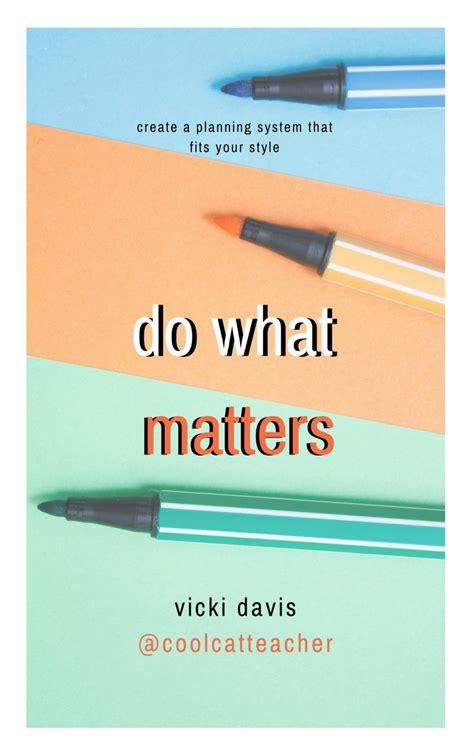 Get My New Book Do What Matters @coolcatteacher